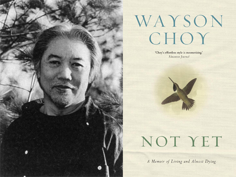 promotional photo of Wayson Choy plus book cover for Not Yet with link to the Scribe website